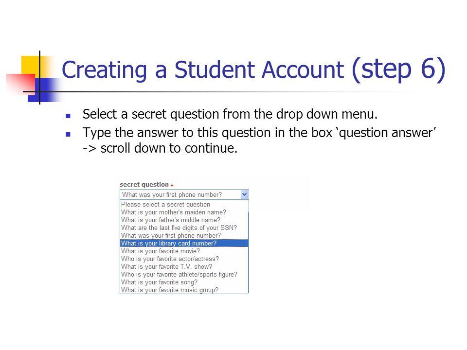 Select a secret question from the drop down menu.