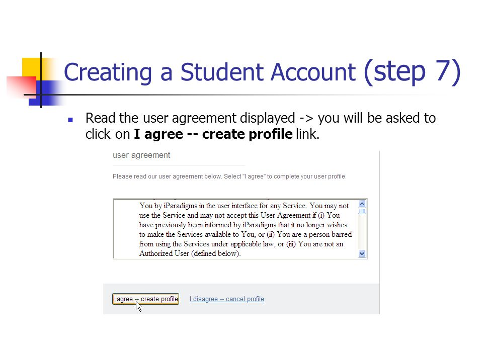 Read the user agreement displayed -> you will be asked to click on I agree -- create profile link.