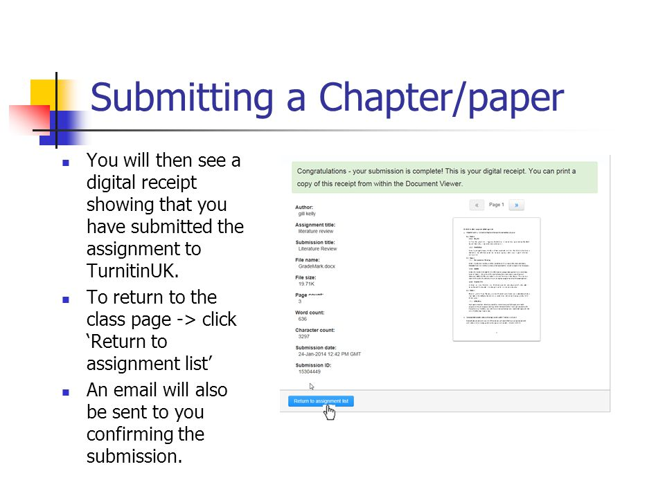 Submitting a Chapter/paper You will then see a digital receipt showing that you have submitted the assignment to TurnitinUK.
