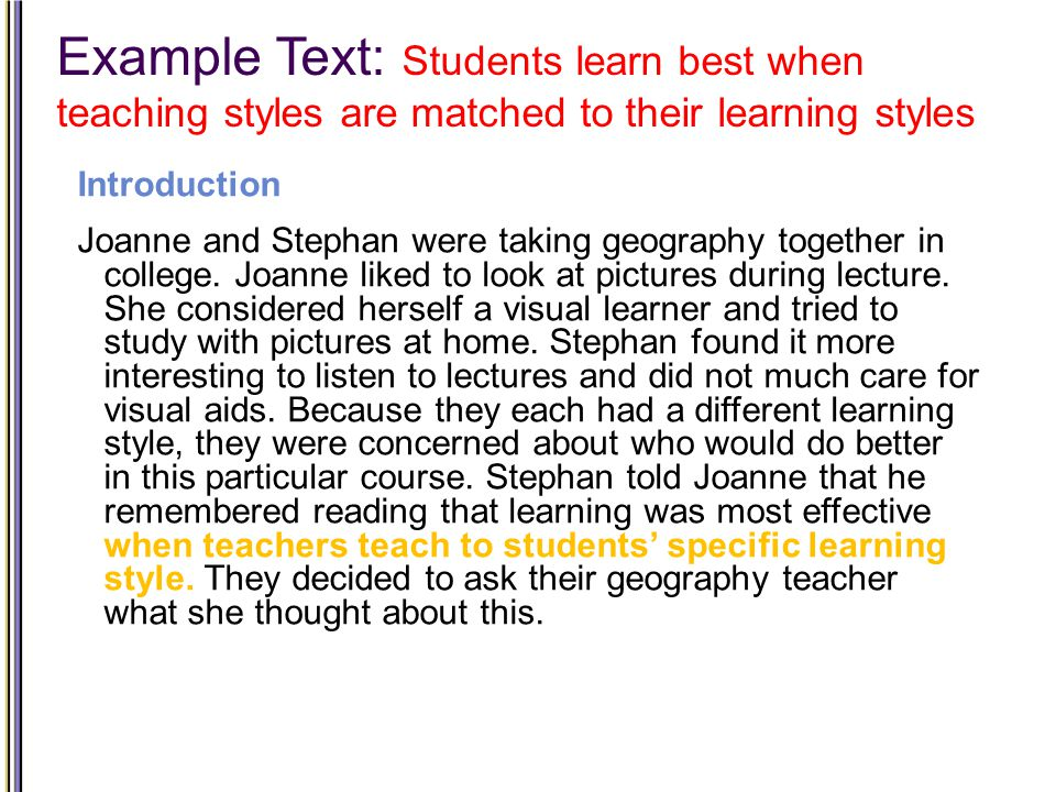 Example Text: Students learn best when teaching styles are matched to their learning styles Introduction Joanne and Stephan were taking geography together in college.