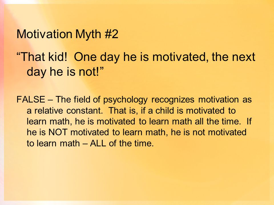 Motivation Myth #2 That kid.