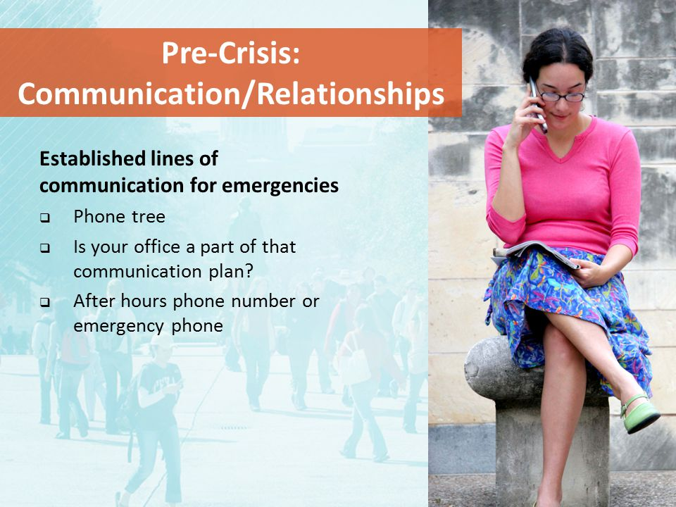 Established lines of communication for emergencies  Phone tree  Is your office a part of that communication plan.