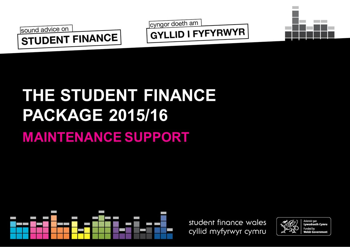 THE STUDENT FINANCE PACKAGE 2015/16 MAINTENANCE SUPPORT