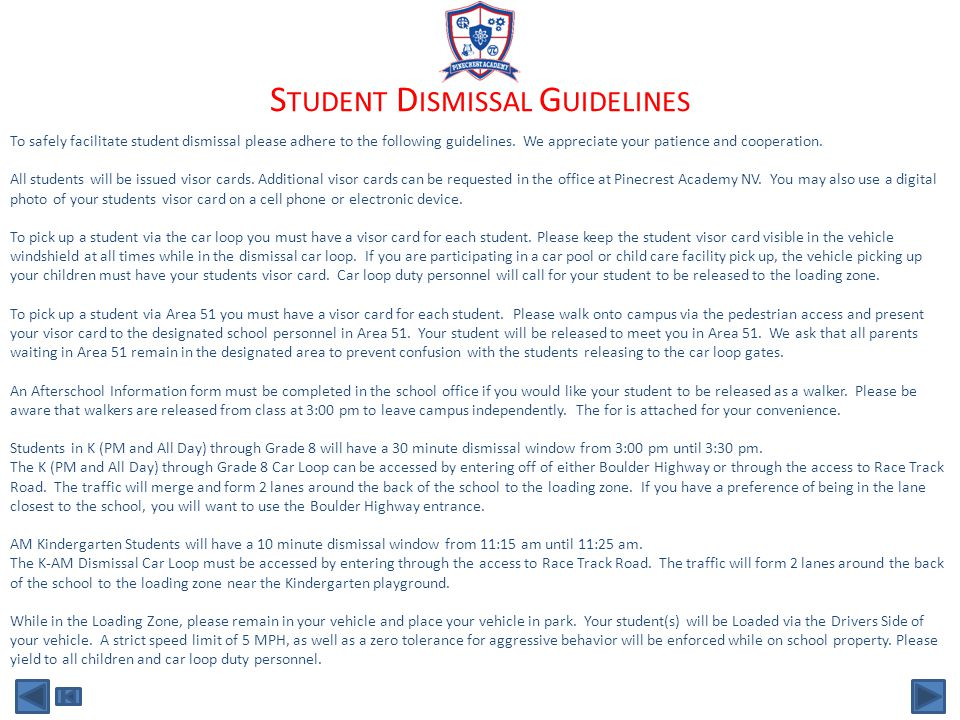 To safely facilitate student dismissal please adhere to the following guidelines.