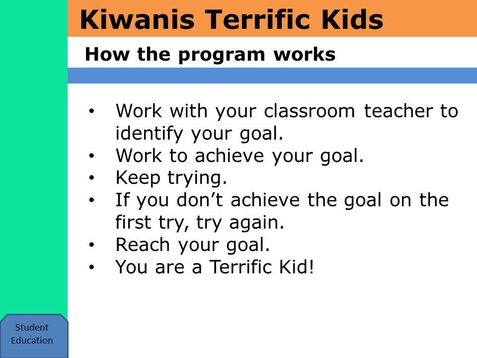 Kiwanis Terrific Kids What is a goal.