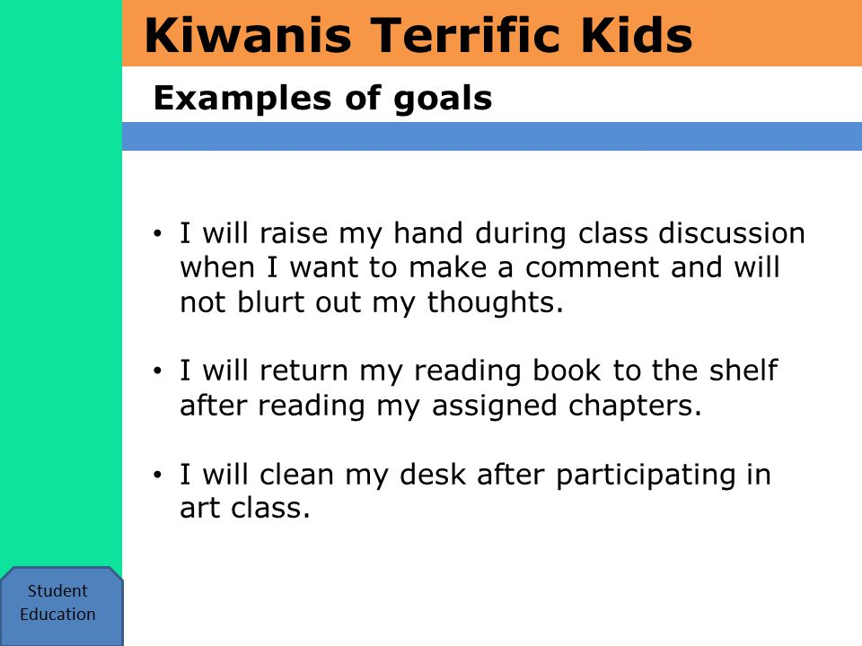Kiwanis Terrific Kids Terrific Kids with a twist Student Education Each week a different character trait is discussed.