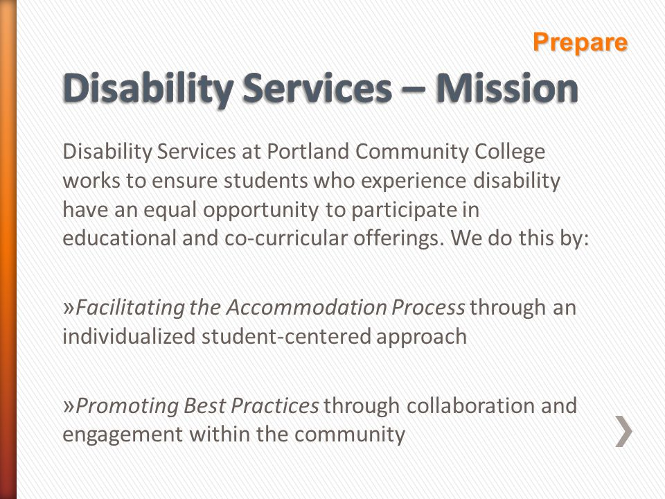Disability Services at Portland Community College works to ensure students who experience disability have an equal opportunity to participate in educational and co-curricular offerings.