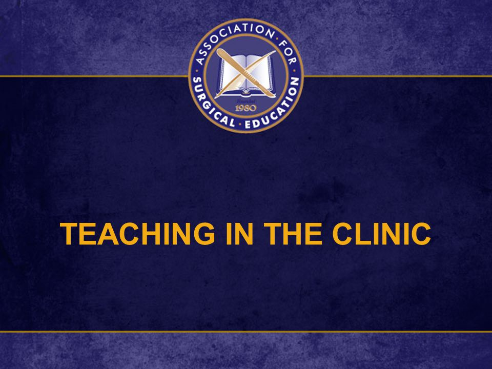 TEACHING IN THE CLINIC