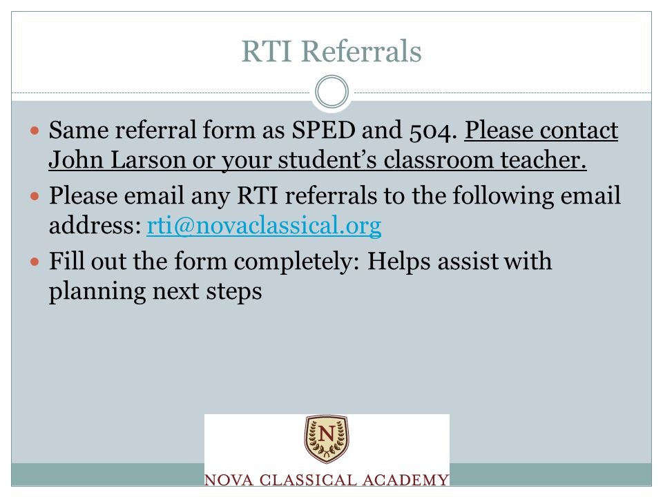 RTI Referrals Same referral form as SPED and 504.
