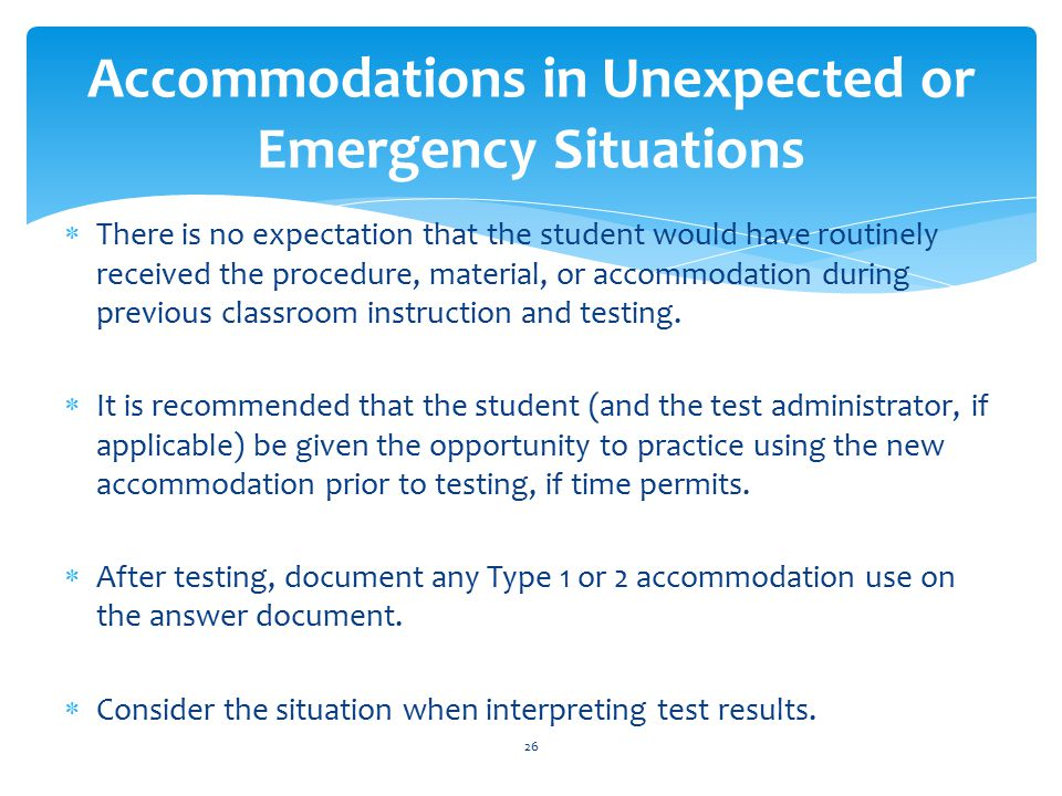  There is no expectation that the student would have routinely received the procedure, material, or accommodation during previous classroom instruction and testing.