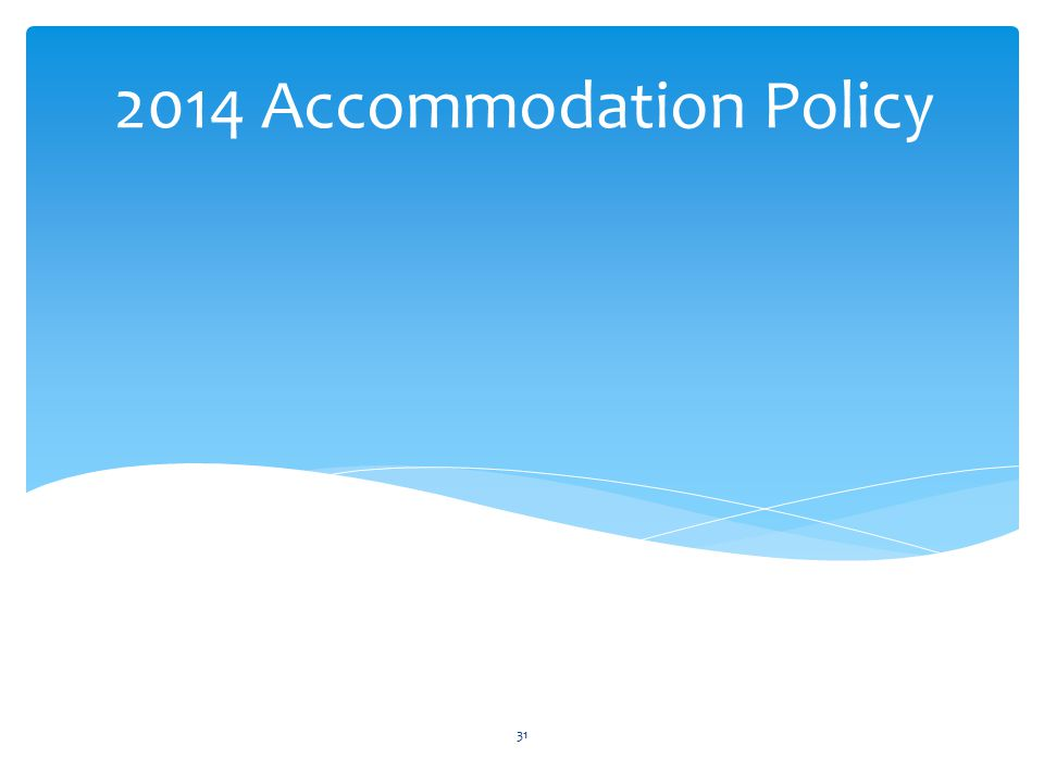 2014 Accommodation Policy 31