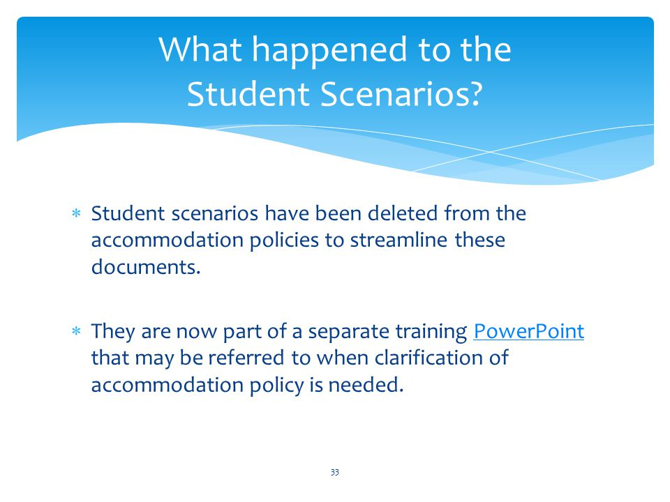  Student scenarios have been deleted from the accommodation policies to streamline these documents.