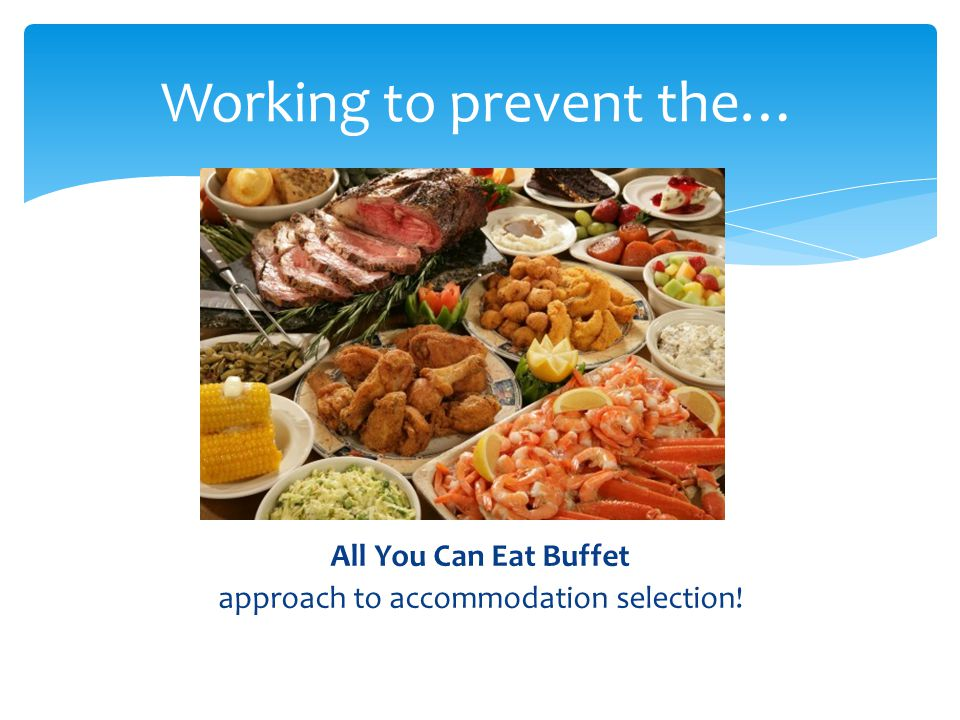 All You Can Eat Buffet approach to accommodation selection! Working to prevent the…