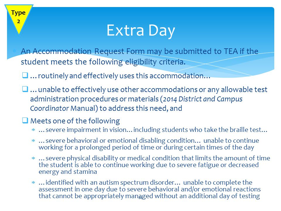  An Accommodation Request Form may be submitted to TEA if the student meets the following eligibility criteria.