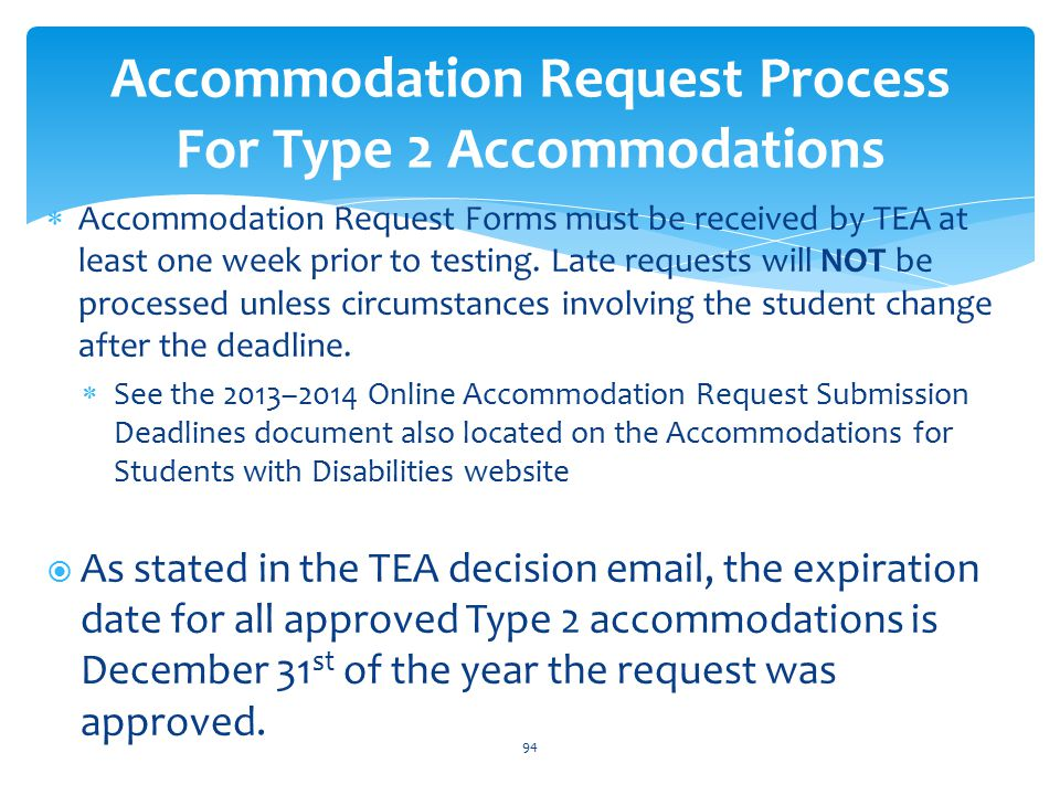  Accommodation Request Forms must be received by TEA at least one week prior to testing.