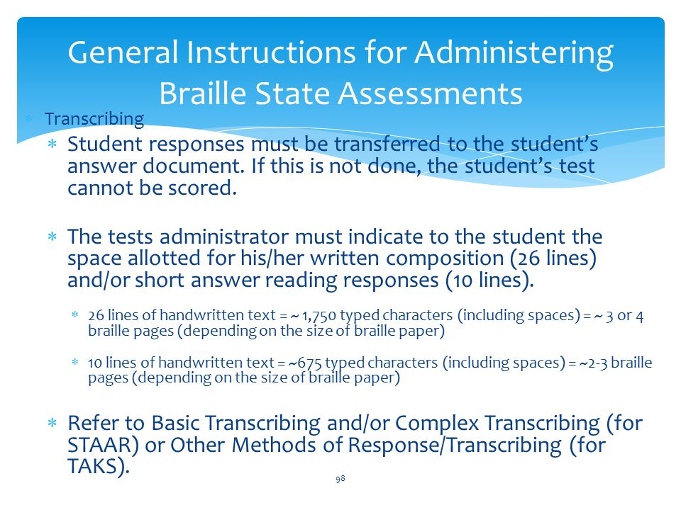  Transcribing  Student responses must be transferred to the student's answer document.