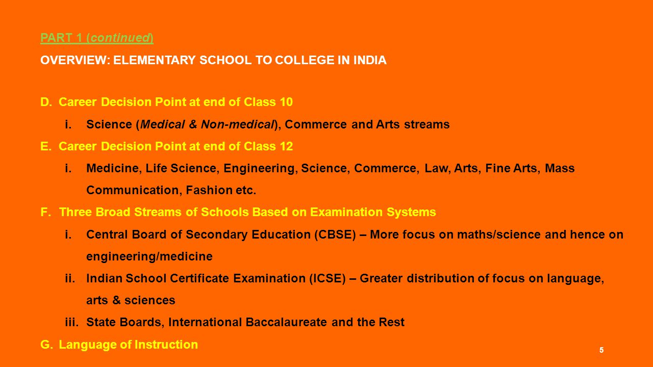 D.Career Decision Point at end of Class 10 i.Science (Medical & Non-medical), Commerce and Arts streams E.Career Decision Point at end of Class 12 i.Medicine, Life Science, Engineering, Science, Commerce, Law, Arts, Fine Arts, Mass Communication, Fashion etc.