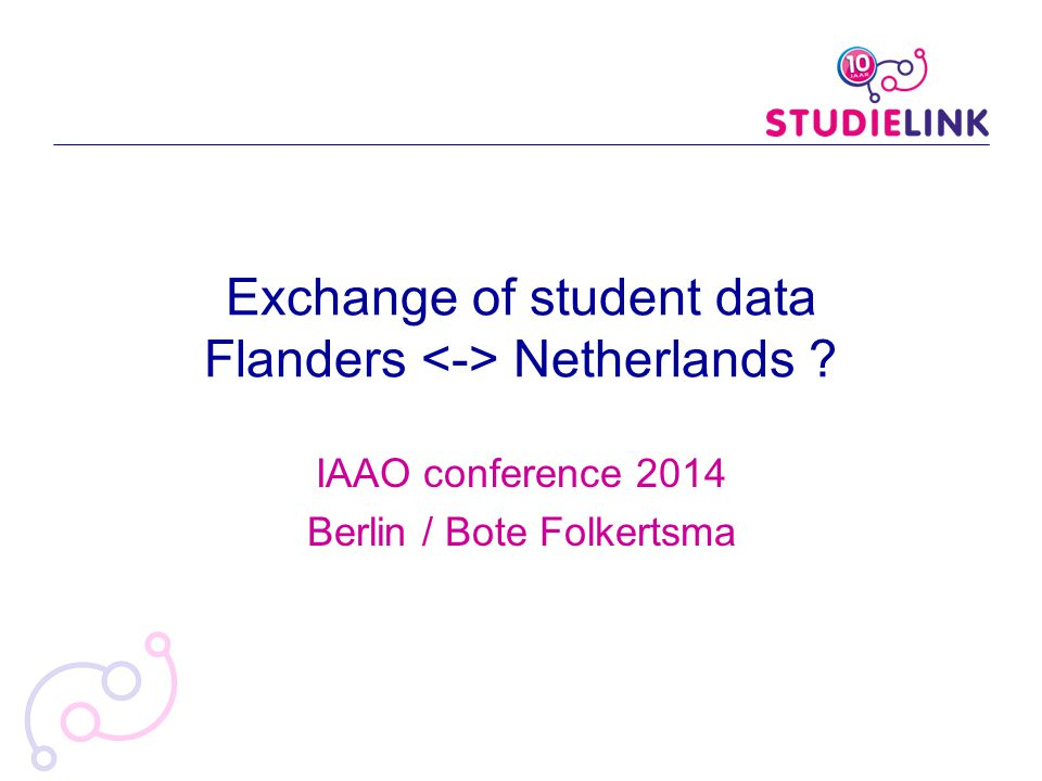 IAAO conference 2014 Berlin / Bote Folkertsma Exchange of student data Flanders Netherlands ?