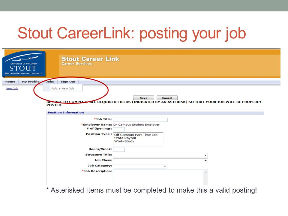 Stout CareerLink: posting your job * Asterisked Items must be completed to make this a valid posting!
