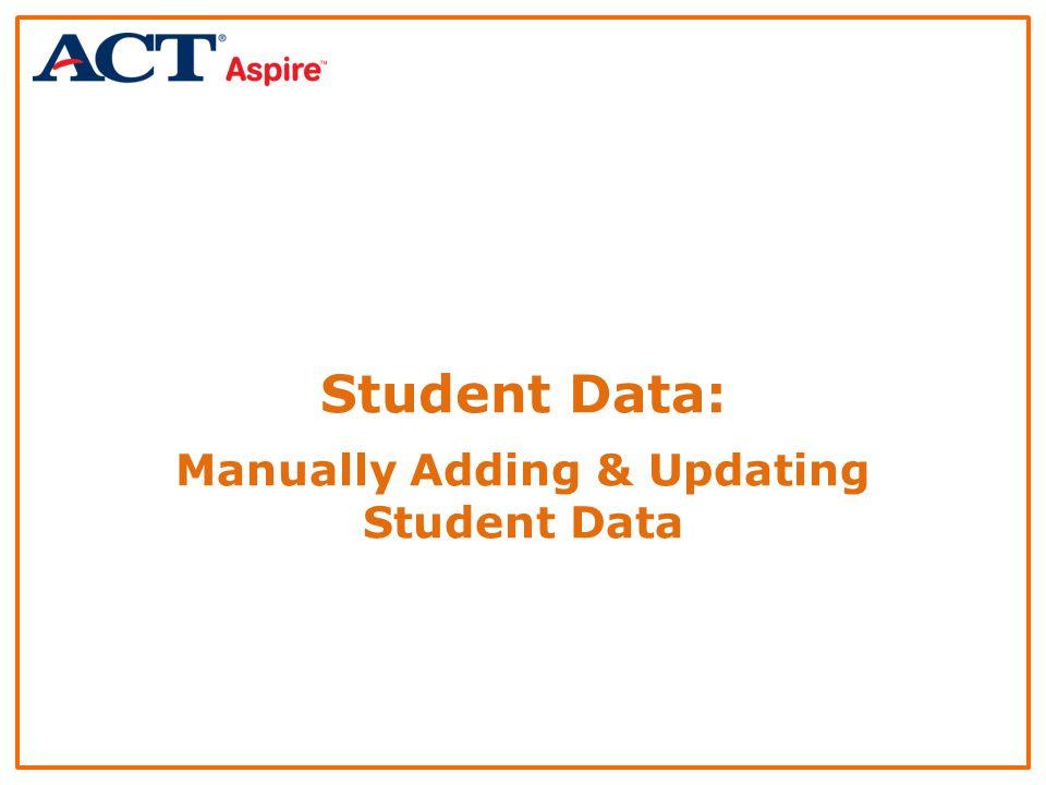 Student Data: Manually Adding & Updating Student Data