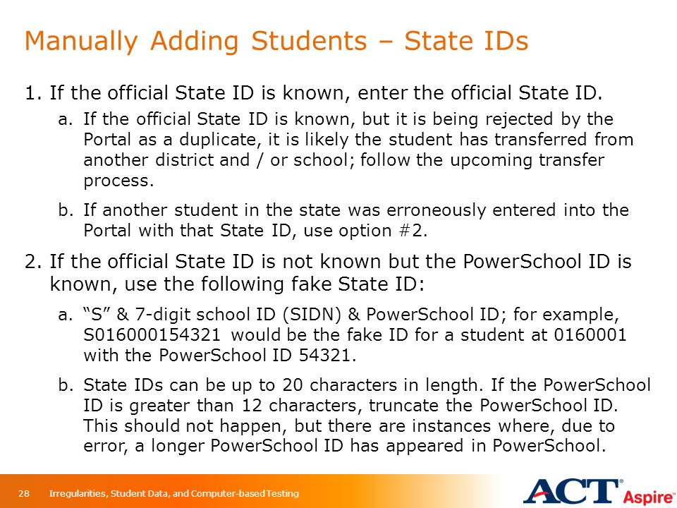 Manually Adding Students – State IDs 1.If the official State ID is known, enter the official State ID. a.If the official State ID is known, but it is