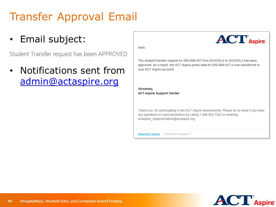 Transfer Approval Email Email subject: Notifications sent from admin@actaspire.org admin@actaspire.org Irregularities, Student Data, and Computer-base