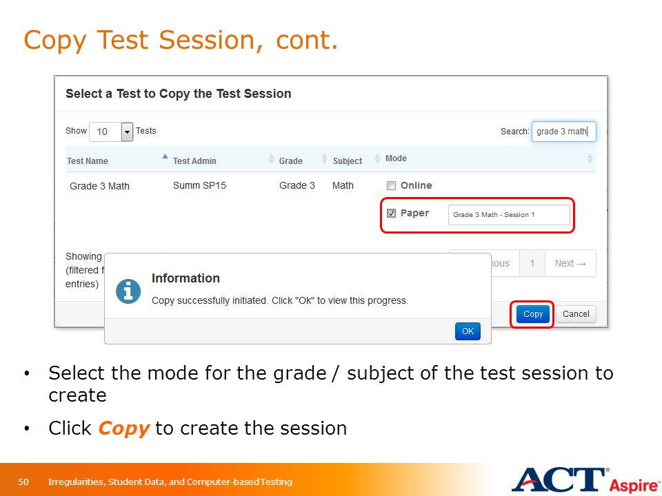 Copy Test Session, cont. Select the mode for the grade / subject of the test session to create Click Copy to create the session Irregularities, Studen