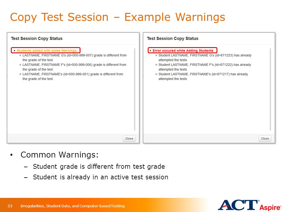 Copy Test Session – Example Warnings Common Warnings: – Student grade is different from test grade – Student is already in an active test session Irre