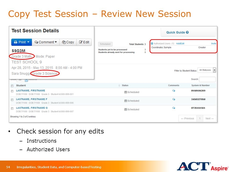 Copy Test Session – Review New Session Check session for any edits – Instructions – Authorized Users Irregularities, Student Data, and Computer-based