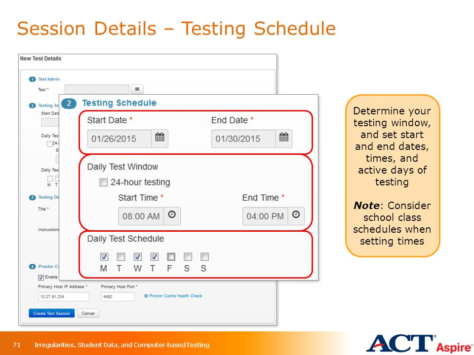 Session Details – Testing Schedule Determine your testing window, and set start and end dates, times, and active days of testing Note: Consider school