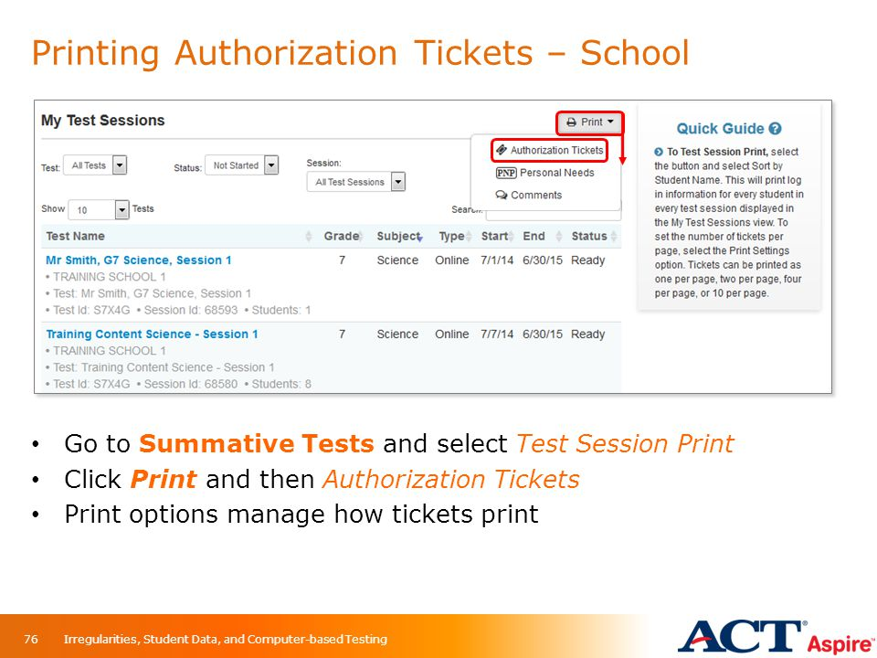 Printing Authorization Tickets – School Irregularities, Student Data, and Computer-based Testing76 Go to Summative Tests and select Test Session Print