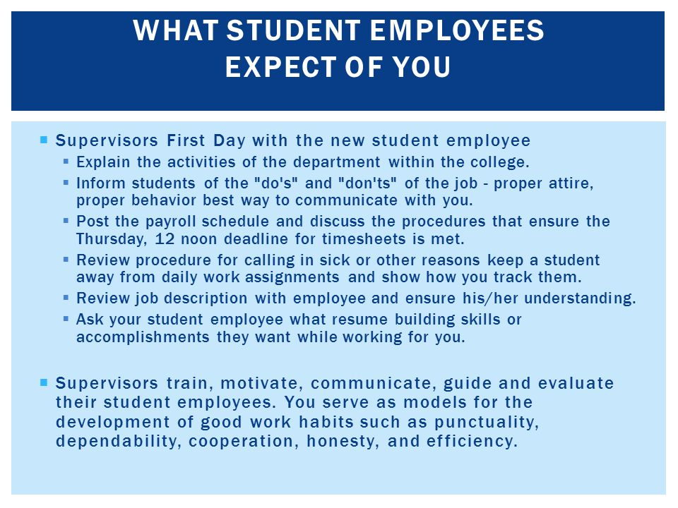  Supervisors First Day with the new student employee  Explain the activities of the department within the college.