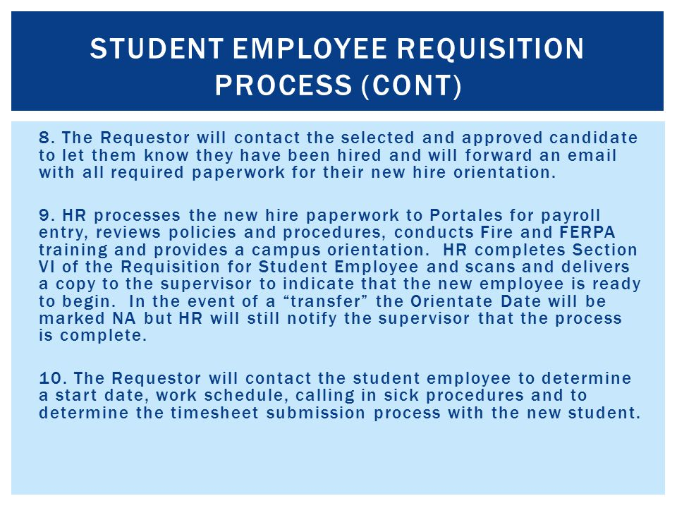 8. The Requestor will contact the selected and approved candidate to let them know they have been hired and will forward an email with all required pa