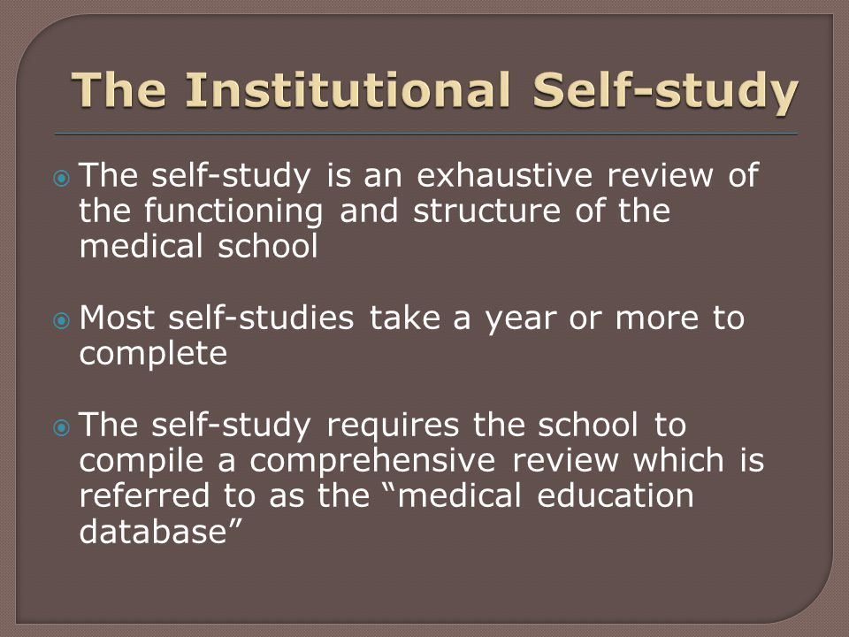 Institutional Setting (of the medical school)  Educational Program  Medical Students  Faculty  Educational Resources
