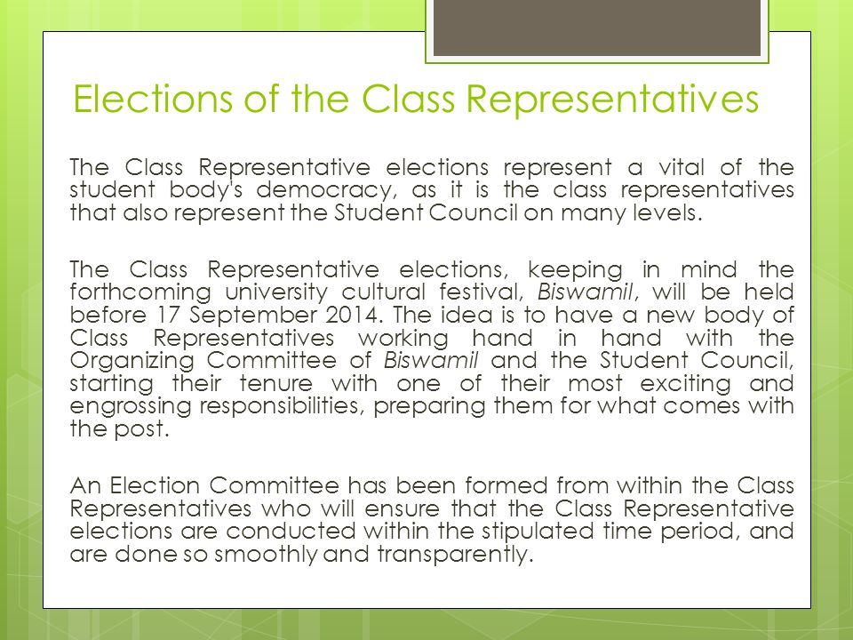 Elections of the Class Representatives The Class Representative elections represent a vital of the student body s democracy, as it is the class representatives that also represent the Student Council on many levels.