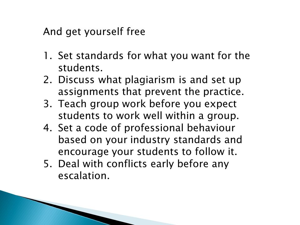 And get yourself free 1.Set standards for what you want for the students.