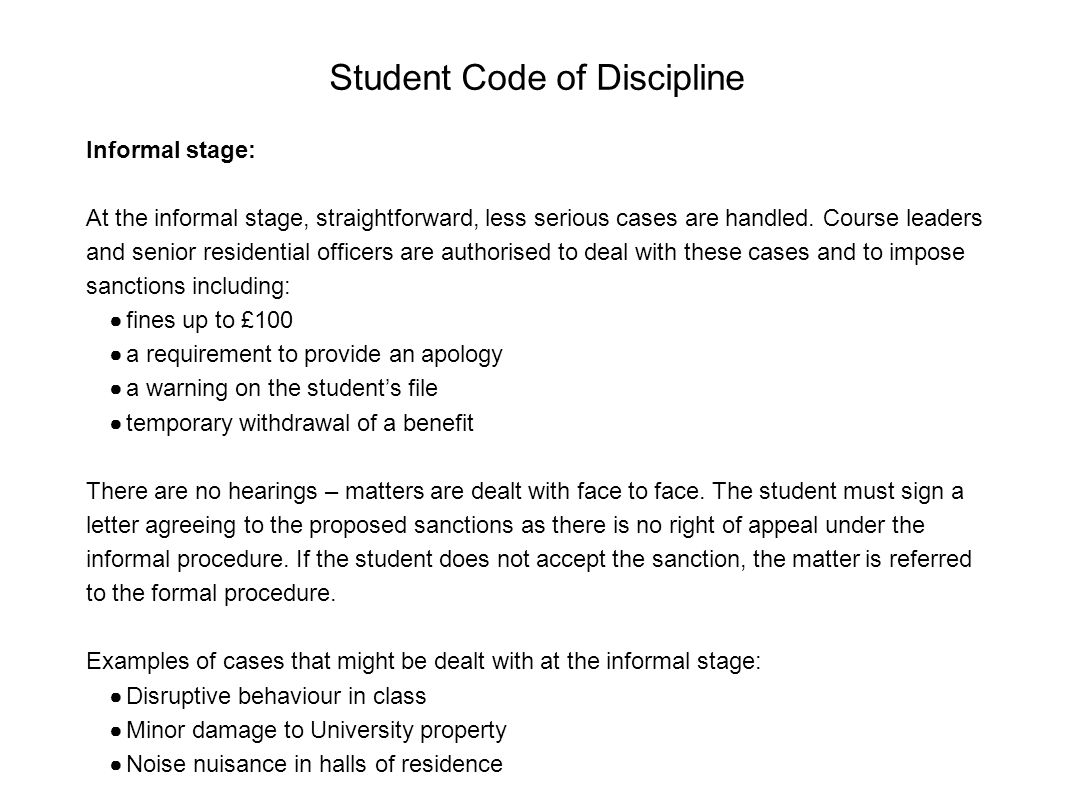 Student Code of Discipline Informal stage: At the informal stage, straightforward, less serious cases are handled.