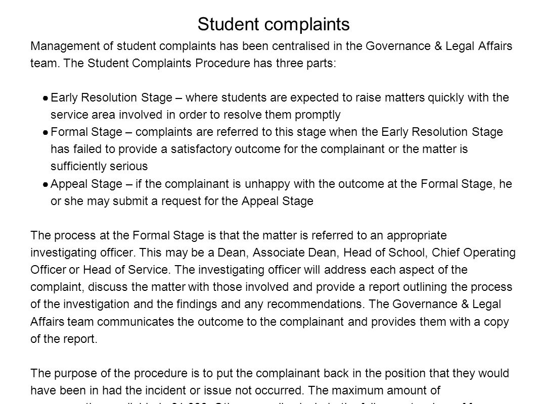 Student complaints Management of student complaints has been centralised in the Governance & Legal Affairs team.