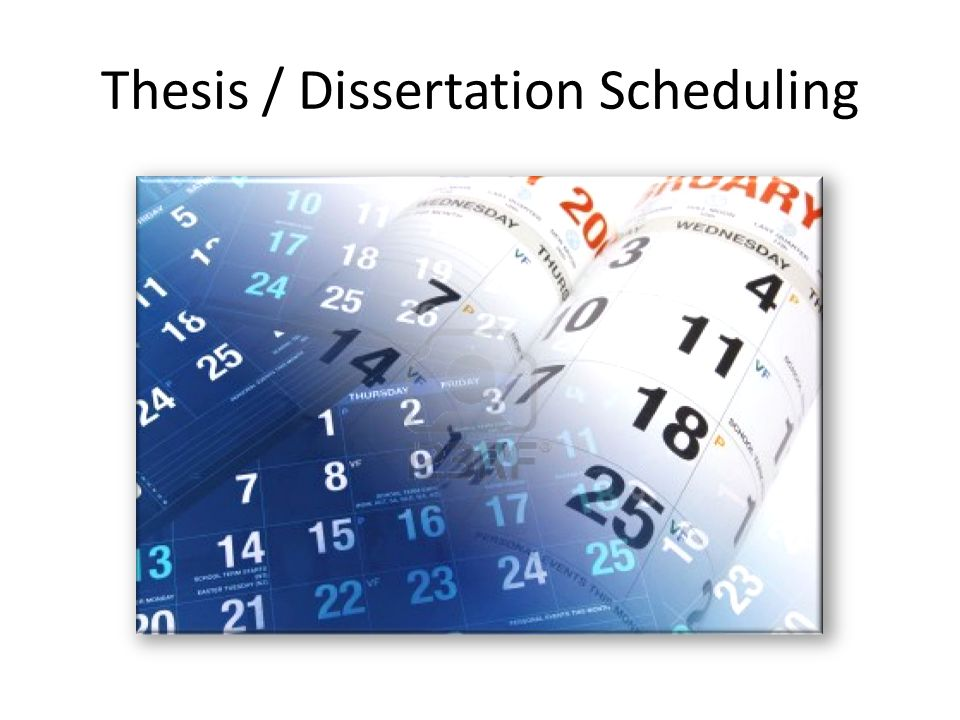 Thesis / Dissertation Scheduling