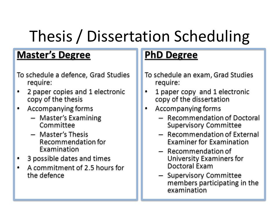 Master's Degree To schedule a defence, Grad Studies require: 2 paper copies and 1 electronic copy of the thesis Accompanying forms – Master's Examinin