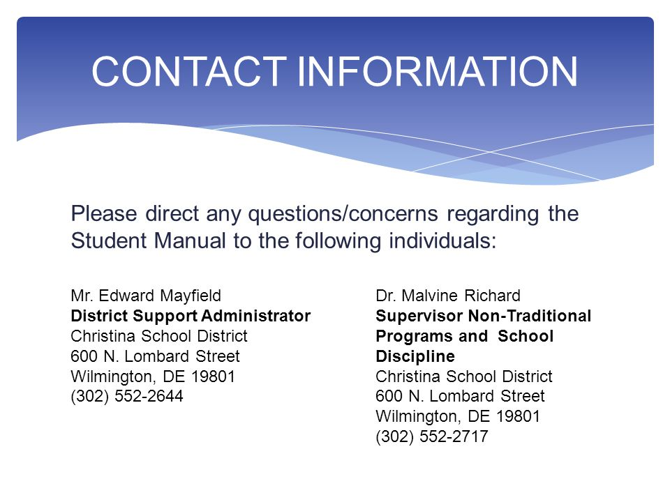 Please direct any questions/concerns regarding the Student Manual to the following individuals: CONTACT INFORMATION Mr.