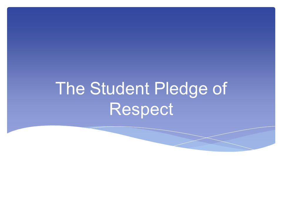The Student Pledge of Respect