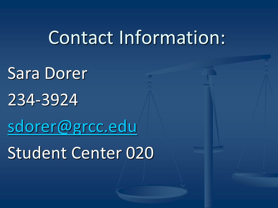 Sara Dorer Student Center 020 Contact Information: