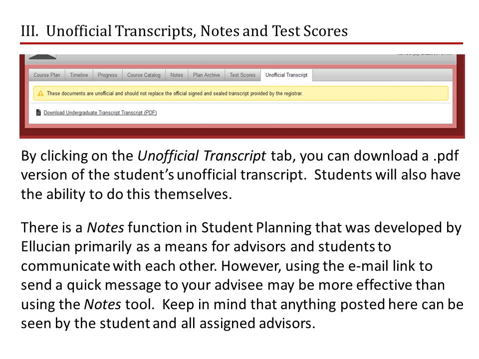 By clicking on the Unofficial Transcript tab, you can download a.pdf version of the student's unofficial transcript. Students will also have the abili
