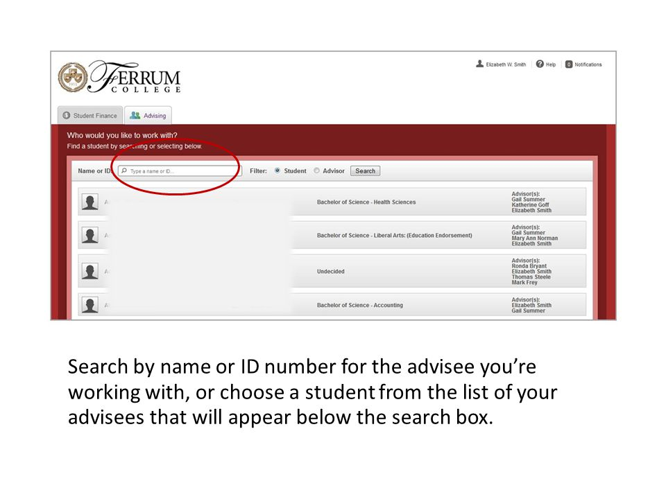 Search by name or ID number for the advisee you're working with, or choose a student from the list of your advisees that will appear below the search