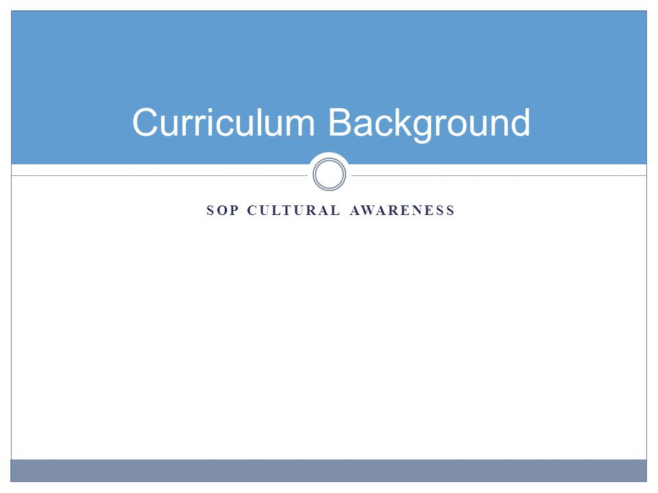 SOP CULTURAL AWARENESS Curriculum Background