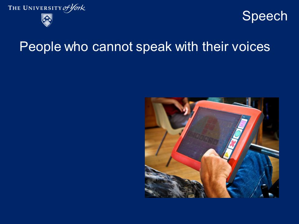 Speech People who cannot speak with their voices