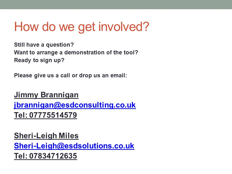 How do we get involved. Still have a question. Want to arrange a demonstration of the tool.