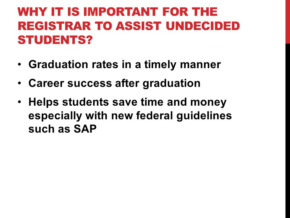 WHY IT IS IMPORTANT FOR THE REGISTRAR TO ASSIST UNDECIDED STUDENTS.