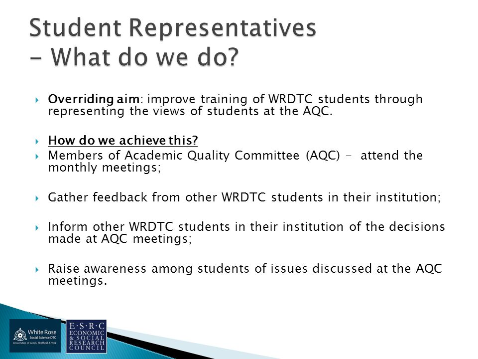  Overriding aim: improve training of WRDTC students through representing the views of students at the AQC.
